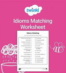 s worksheets 20270 practice or assess students understanding of idioms using the idioms matching worksheet