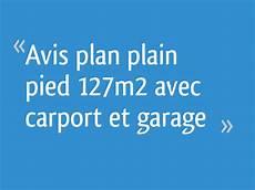 id garage avis avis plan plain pied 127m2 avec carport et garage 13 messages