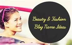 130 best fashion beauty blog name ideas fashion beauty beauty and beauty blogs