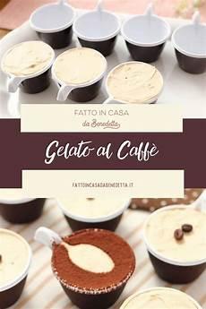 rotolo al caffe fatto in casa da benedetta gelato al caff 200 fatto in casa da benedetta rossi ricetta nel 2020 gelato al caff 232 ricette
