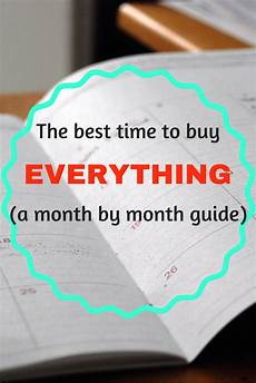 the best time to buy everything a month by month guide onlygirl4boyz