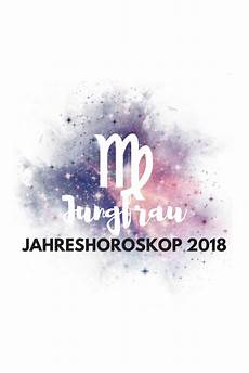 Sternzeichen Jungfrau Jahreshoroskop 2018 Astrology