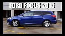 ford focus mk3 2015 estate fl 1 5 tdci 120 hp eng test
