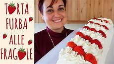 torta furba alle fragole di benedetta torta furba alle fragole ricetta facile strawberry cake easy recipe youtube