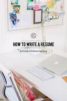 how to write a resume with little or irrelevant experience resume skills resume no experience