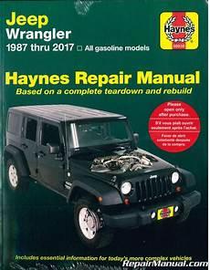 car repair manual download 1994 jeep wrangler security system jeep wrangler 1987 2017 haynes auto repair manual