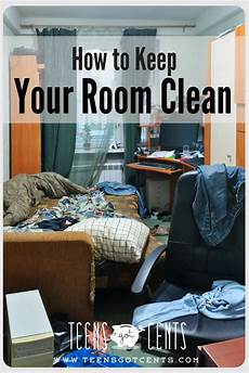 How To Keep Your Room Clean Teensgotcents