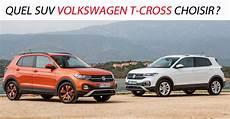 Quel Suv Volkswagen T Cross Choisir