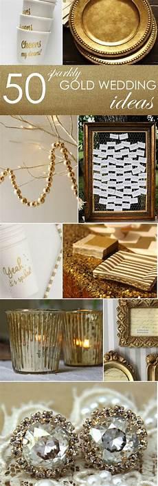 50 gold ideas for weddings golden wedding