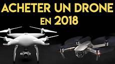 Quel Drone Acheter En 2018