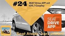 Seat Kurz Erkl 228 Rt 24 Seat Drive App Mit Ios Carplay