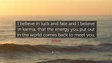 chris pine quote i believe in luck and fate and i