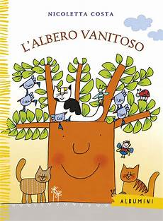 l albero vanitoso l albero vanitoso costa emme edizioni