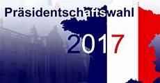 wahl frankreich prognose wahlen frankreich 2017 prognose wahlsystem frankreich
