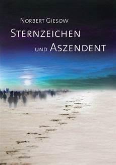 Sternzeichen Und Aszendent Norbert Giesow Portofrei