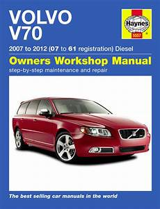 car maintenance manuals 2008 volvo v70 user handbook haynes workshop repair owners manual volvo v70 diesel 2007 2012 07 61