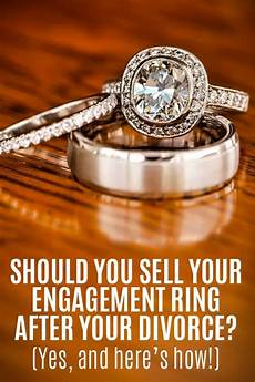 should you sell your engagement ring after your divorce wedding ring wedding and lol lol lol
