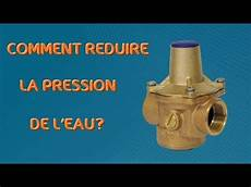 regulateur de pression chauffe eau comment r 233 duire la pression de l eau