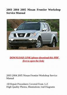 service repair manual free download 2005 nissan frontier on board diagnostic system 2003 2004 2005 nissan frontier workshop service manual by dniel toen issuu