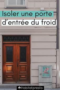 isoler une porte d entrée 49810 isoler une porte d entr 233 e du froid 6 id 233 es 224 appliquer isolation porte portes et joint fenetre