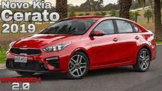 cerato kia 2019 novo kia cerato 2019 o sedan que queremos garagem 2 0