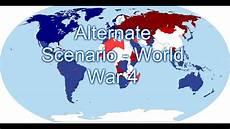alternate scenario world war 4 youtube