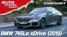 Bmw 745le Xdrive 2019 Luxus Wucher Im Neuen 7er