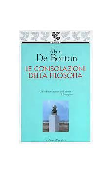 le consolazioni della filosofia tecalibri alain de botton le consolazioni della filosofia