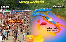 Meteo Week End Nerone Infuoca Il Settimana