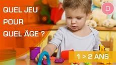 quels jeux pour un enfant de 1 224 2 ans quel jeu pour