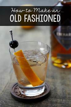 how to make a classic old fashioned cocktail how was