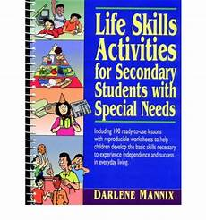 life skills activities for secondary students with special needs darlene mannix tim mannix