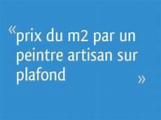 Prix M2 Paris 16 Prix Du M2 Par Un Peintre Artisan Sur Plafond 91 Messages
