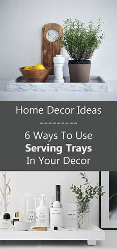 home decor ideas 6 ways to use serving trays in your decor home decor ideas 6 ways to use serving trays in your decor contemporist