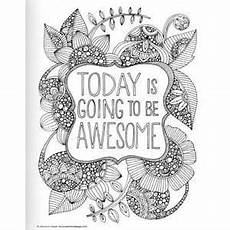 today is awesome coloring pages get the coloring page today is going to be awesome free printable adult coloring pages