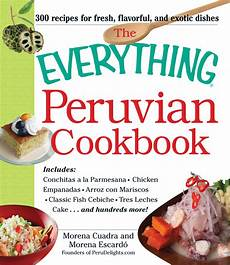 cookbooks we love the everything peruvian cookbook