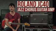 roland jazz chorus 40 review roland jc 40 jazz chorus guitar