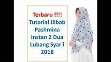 Terbaru Tutorial Jilbab Pashmina Instan 2 Dua Lubang