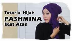 Tutorial Cara Memakai Jilbab Pashmina Ikat Atas