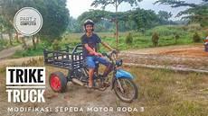 Biaya Modifikasi Motor Jadi Roda 3 by Trike Truck Modifikasi Motor Roda 3 Part 2 2