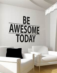 inspirational wall sticker quotes be awesome today motivational quote wall decal sticker 6013