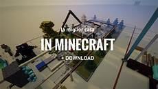 miglior casa la miglior casa mai creata in minecraft