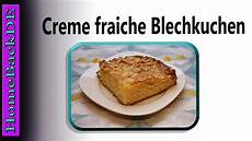 creme fraiche rezept creme fraiche blechkuchen rezept backanleitung