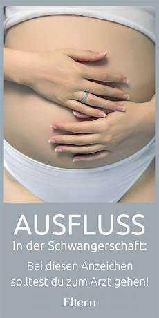 ausfluss in der schwangerschaft was tun bei ausfluss in der schwangerschaft