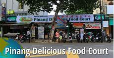 delicious food court pinang delicious food court penang