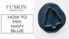how to create a navy blue paint color fusion mineral paint youtube