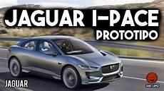 Jaguar I Pace Prototipo Explicado En Espa 241 Ol 191 Es Rival
