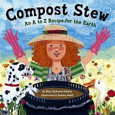 children s picture books about environment compost stew ashley wolff