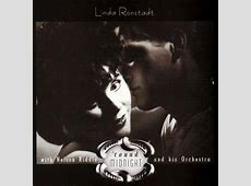nelson riddle and linda ronstadt,what's new linda ronstadt youtube,linda ronstadt what's new