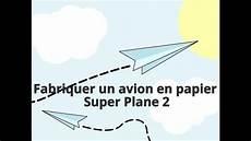 Comment Fabriquer Un Avion En Papier Comment Fabriquer Un Avion En Papier Plane 2
